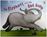 Cover of The Elephant and the Bad Baby by Elfrida Vipont Raymond Briggs 0140500480