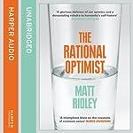 Rational Optimist: How Prosperity Evolves | Matt Ridley