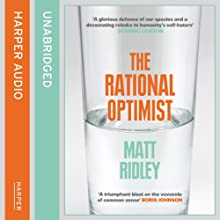 Rational Optimist: How Prosperity Evolves Audiobook by Matt Ridley Narrated by L J Ganser