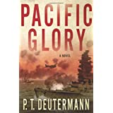 Pacific Glory: A Novel ~ Peter T. Deutermann