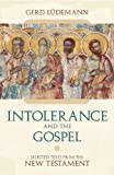 img - for Intolerance And the Gospel: Selected Texts from the New Testament book / textbook / text book