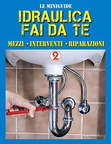 idraulica-fai-da-te-2-mezzi-interventi-riparazioni-le-miniguide