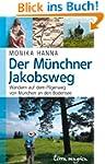 Der M�nchner Jakobsweg: Wandern auf d...