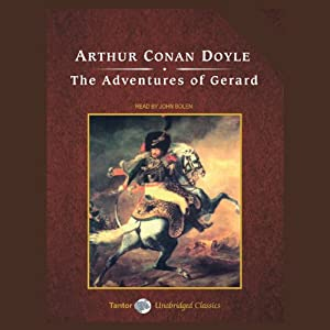 The Adventures of Gerard | [Sir Arthur Conan Doyle]