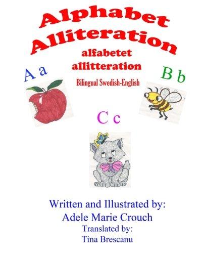 Alphabet Alliteration Bilingual Swedish English (Swedish Edition) PDF