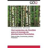 Herramientas de Gestión para el manejo de plantaciones forestales: Indice de Sitio, Crecimiento y Análisis Financiero...
