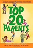 img - for Top 20 Parents: Raising Happy, Responsible & Emotionally Healthy Children book / textbook / text book