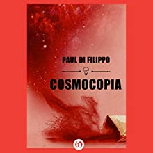 Cosmocopia Audiobook by Paul Di Filippo Narrated by Keith Szarabajka