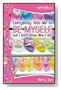 Everybody Tells Me to Be Myself but I Don't Know Who I Am: Building Your Self-Esteem