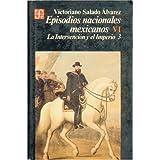 Episodios Nacionales Mexicanos, Segunda Parte: La Intervencion y El Imperio, VI (Historia)