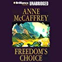 Freedom's Choice: Freedom Series, Book 2 Audiobook by Anne McCaffrey Narrated by Susie Breck, Dick Hill
