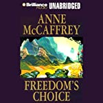 Freedom's Choice: Freedom Series, Book 2 (       UNABRIDGED) by Anne McCaffrey Narrated by Susie Breck, Dick Hill