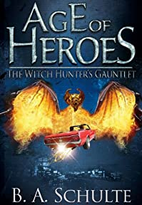 Age Of Heroes: The Witch Hunter's Gauntlet by Bret Schulte ebook deal