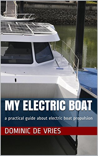 My Electric Boat: A Practical Guide About Electric Boat Propulsion