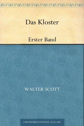 Sir Walter Scott - Das Kloster: Erster Band