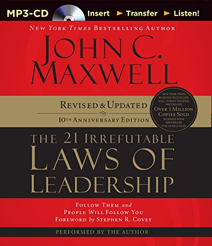 Download The 21 Irrefutable Laws of Leadership: Follow Them and People Will Follow You (10th Anniversary Edition)
