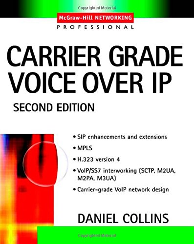 Carrier Grade Voice Over Ip (Second Edition)