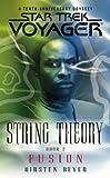 Star Trek: Voyager: String Theory #2: Fusion: Fusion Bk. 2 (Star Trek Voyager)