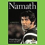 Namath: A Biography | Mark Kriegel