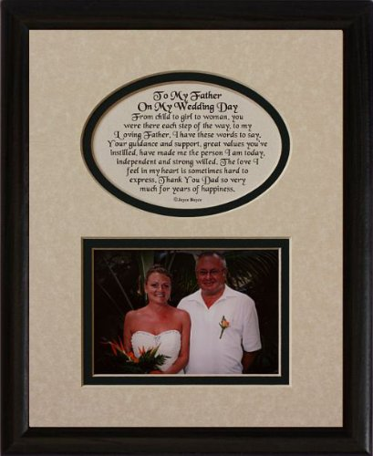 8x10 TO MY FATHER ON MY WEDDING DAY Picture & Poetry Photo Gift Frame ~ Cream/Hunter Green Mat with BLACK Frame ~ Great Wedding Day Keepsake Gift for the Father of the Bride!