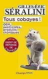 Tous cobayes !: OGM, pesticides, produits chimiques