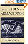 Between Eden and Armageddon: The Futu...