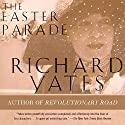 The Easter Parade: A Novel (       UNABRIDGED) by Richard Yates Narrated by Kristoffer Tabori