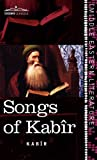 Songs of Kabîr (Cosimo Classics; Middle Eastern Literature) by  KabirRabindranath Tagore (Translator)Evelyn Underhill (Introduction)