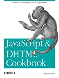 JavaScript & DHTML Cookbook (0596004672) by Danny Goodman