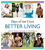 img - for By Greg Meng - Days of Our Lives Better Living: Cast Secrets for a Healthier, Balanced Life (8/25/13) book / textbook / text book