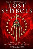 img - for The Mammoth Book of Lost Symbols: A Dictionary of the Hidden Language of Symbolism by Julien, Nadia (2012) Paperback book / textbook / text book