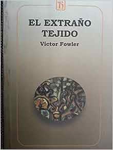 El Extraño Tejido: victor fowler: 9789591103741: Amazon