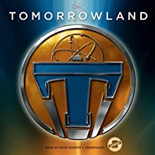 Tomorrowland: The Junior Novelization: Miles from Tomorrowland, Book 1 (       UNABRIDGED) by Disney Press Narrated by Katie Schorr
