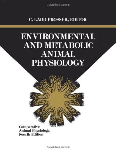 Comparative Animal Physiology, Environmental and Metabolic Animal Physiology (Comparative Animal Physiology, Set) (v. 1)