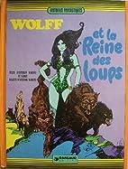 Wolff et la reine des loups by Maroto…