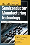 Handbook of Semiconductor Manufacturing Technology Second Edition