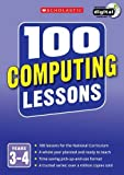 img - for 100 Computing Lessons: Years 3-4 (100 Lessons - 2014 Curriculum) by Steve Bunce (2014-09-04) book / textbook / text book