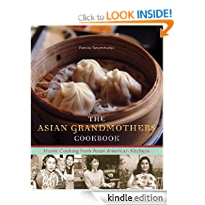 The Asian Grandmothers Cookbook: Home Cooking from Asian American Kitchens Lara Ferroni