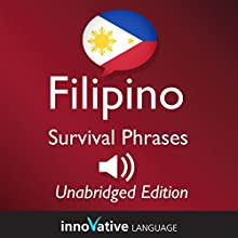Learn Filipino - Filipino Survival Phrases: Lessons 1-50  by InnovativeLanguage.com Narrated by uncredited