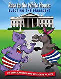 Gina Capaldi Race to the White House: Electing the President
