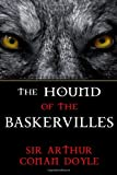 The Hound of the Baskervilles: A Sherlock Holmes Mystery (The Sherlock Holmes Collection)