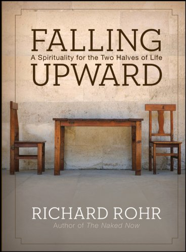 Download Falling Upward: A Spirituality for the Two Halves of Life