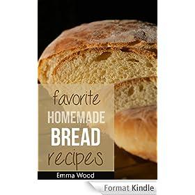 Favorite Homemade Bread Recipes - 100 Delicious Bread Recipes (English Edition)