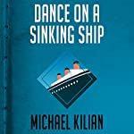 Dance on a Sinking Ship | Michael Kilian