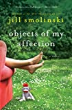img - for Objects of My Affection: A Novel book / textbook / text book