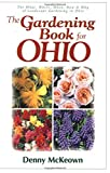 img - for By Denny McKeown The Gardening Book For Ohio (Edition Unstated) [Paperback] book / textbook / text book