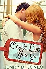 Can't Let You Go (A Katie Parker Production, Book 4)