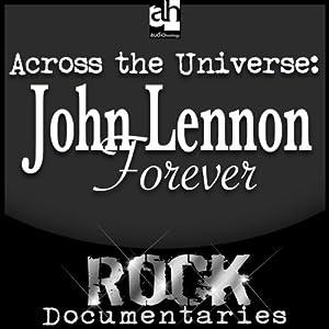 Across the Universe: John Lennon Forever | [Geoffrey Giuliano]