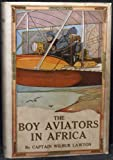 The boy aviators in Africa, or, An aerial ivory trail (Boy aviators' series)