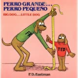 Perro grande... Perro peque�o / Big Dog... Little Dog (Spanish and English Edition) ~ Philip D. Eastman
